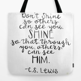 So Others Can See Him Tote Bag