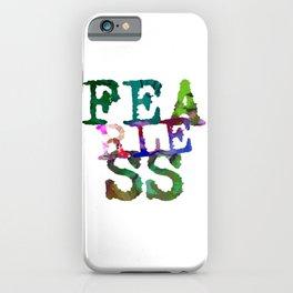 Fearless Vibrant Urban Typewritten Text iPhone Case