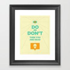 Do or Don't Framed Art Print