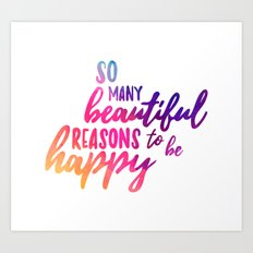 Beautiful reasons - colorful lettering Art Print