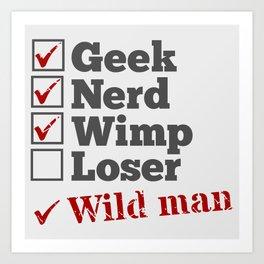 Nerd Geek Wild Man Art Print
