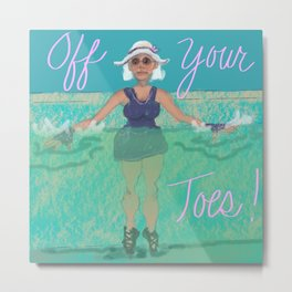 Off your toes! Metal Print