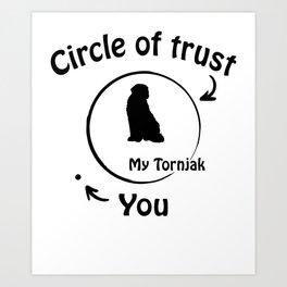 Circle of trust my Tornjak Art Print