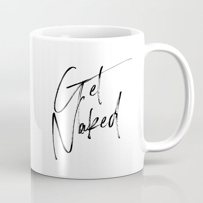 Get Naked, Home Decor, Printable Art, Bathroom Wall Decor, Quote Bathroom, Typography Art Coffee Mug