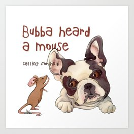 Bubba Heard a Mouse Art Print