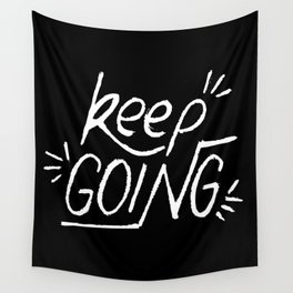 Keep going hand lettering on a black chalkboard . Motivation quote. Wall Tapestry