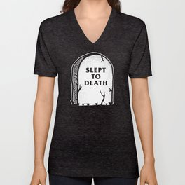 Slept To Death Unisex V-Neck