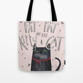 Pat pat on the kitty cat Tote Bag