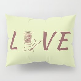 Love Sew Sewing Is Life Pillow Sham