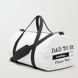 Dad To Be Loading... Please Wait... Duffle Bag