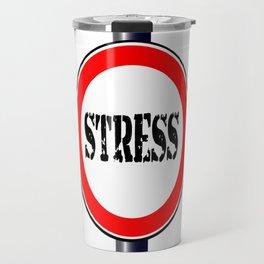 Stress Traffic Sign Travel Mug