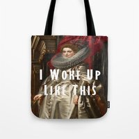 i woke up like this Tote Bags featuring I Woke Up Like This by #SomethingSatirical
