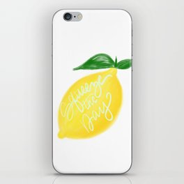 Squeeze the day lemon art iPhone Skin