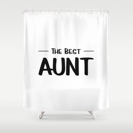 The Best Aunt Shower Curtain