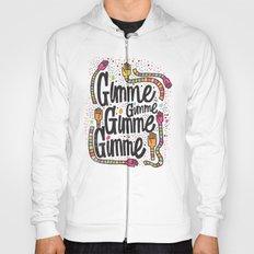 GIMME GIMME GIMME Hoody