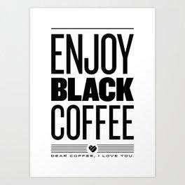 Enjoy Black Coffee Art Print