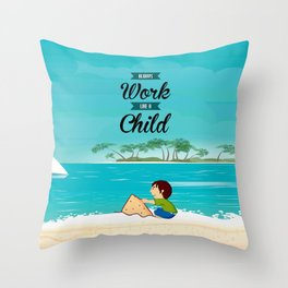 Lab No. 4 Always work like a child Life inspirational Quote Throw Pillow
