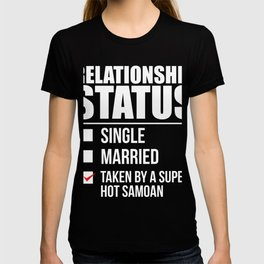 Relationship status taken by super hot Samoan Samoa Valentine's Day T-shirt
