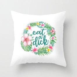Eat A Dick Throw Pillow