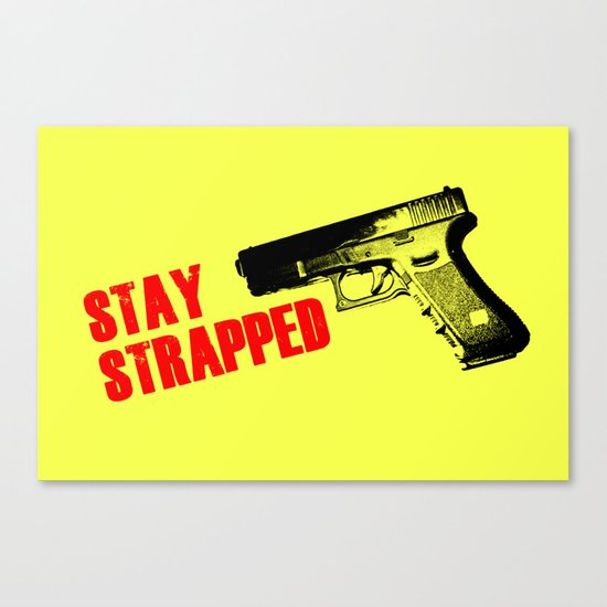 Stay Strapped Canvas Print