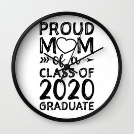 Proud Mom Of A Class Of 2020 Graduate Wall Clock