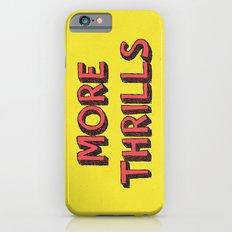 More Thrills iPhone 6s Slim Case