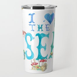 I Love the Sea Travel Mug