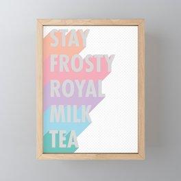 Stay Frosty Royal Milk Tea - Typography Framed Mini Art Print