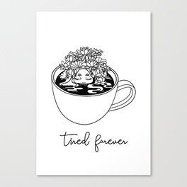 TIRED FOREVER Canvas Print