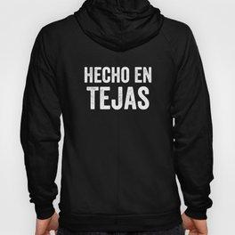Hecho En Tejas, Made In Texas Spanish, Mexican American, Tejano Hoody