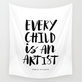 Every Child is an Artist black-white kindergarten nursery kids childrens room wall home decor Wall Tapestry