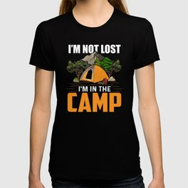 I am not lost I am in the camp T-shirt