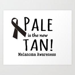 Pale is the New Tan Melanoma Awareness Art Print
