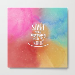 start your morning with a smile Metal Print