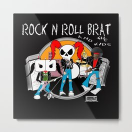 Rock N Roll Brat And The Kids Metal Print