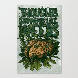 Thoughts Growing Like Weeds Canvas Print