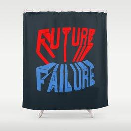 future failure hand lettering Shower Curtain