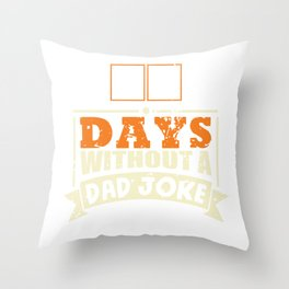 Zero Days Without A Dad Joke Comedian Father Throw Pillow