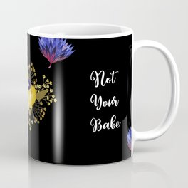 Not Your Babe - A pretty floral print Coffee Mug