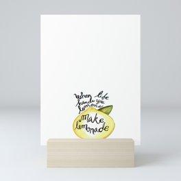 When Life Hand You Lemons Make Lemonade Mini Art Print