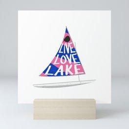 Live Love Lake Sunfish Outdoors Sailing T-Shirt Mini Art Print