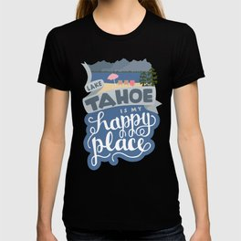 Lake Tahoe is my Happy Place T-shirt
