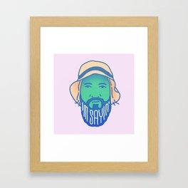 I'm Saying Framed Art Print