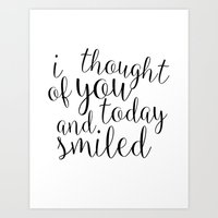 I thought of you today and smiled Art Print