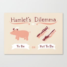 Hamlet's Dilemma Canvas Print