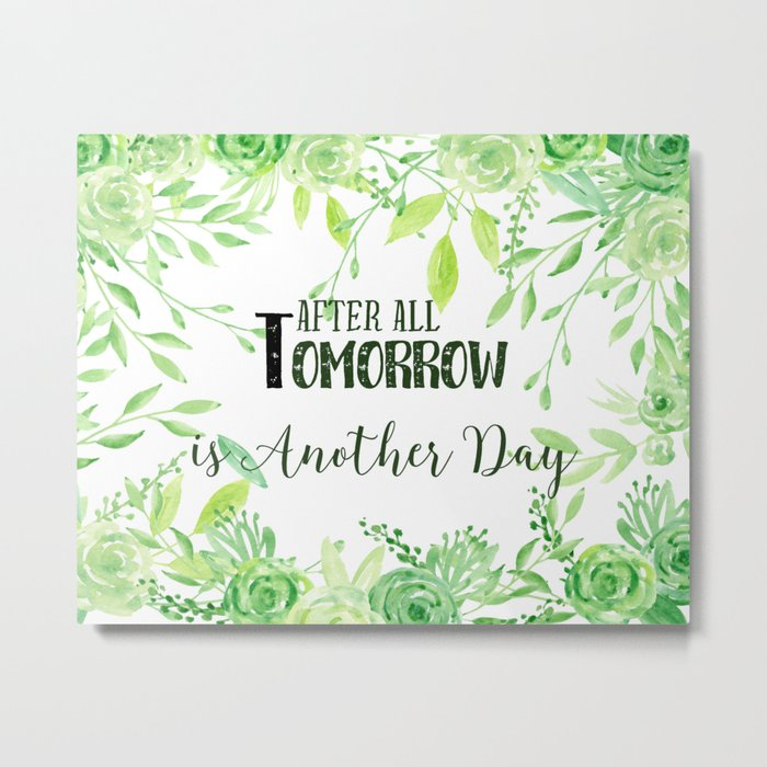 """Watercolor Green frame """"after all tomorrow is another day"""" Metal Print"""