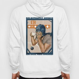 Reluctantly Heroic Semi-Social Media Combatant Hoody