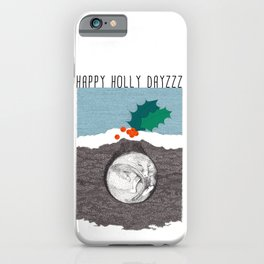 Happy holly dayzzz iPhone Case