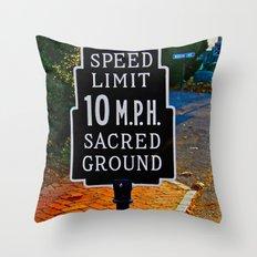 Slow Down! Sacred Ground! Throw Pillow