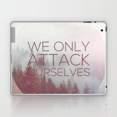 We Only Attack Ourselves Laptop & iPad Skin